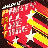 PATT (Party All The Time) by Sharam