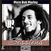 More Bob Marley Sessions by Bob Marley