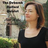 Jazz at the Mansion (Live) von Deborah Stafford Quintet