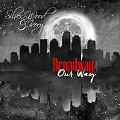 Broadway Our Way de Silver, Wood & Ivory