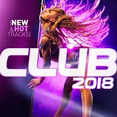 Club 2018 (New & Hot Hits) by Various Artists