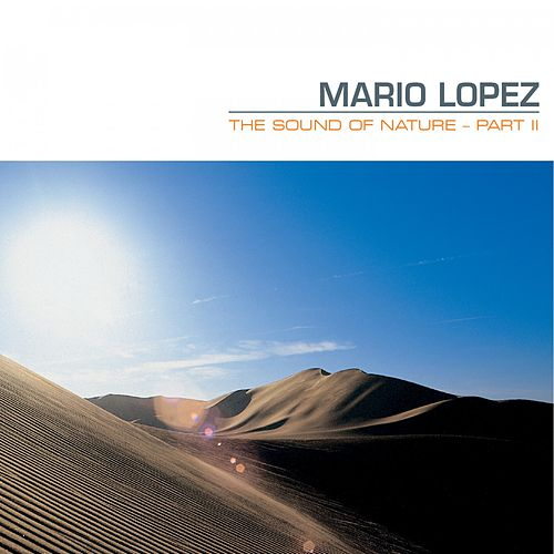 The Sound of Nature (Part II) by Mario Lopez