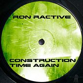 Construction Time Again by Ron Ractive