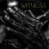 Witness by Rogelio Douglas  Jr.