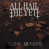 Slow Season by All Hail The Yeti
