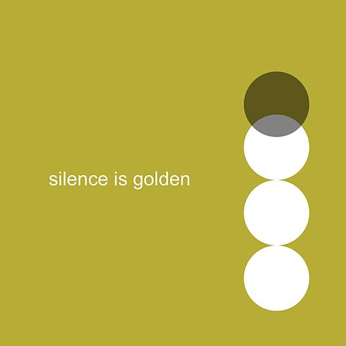 Silence Is Golden by Dot