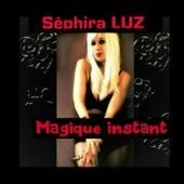 Magique instant de Séphira Luz