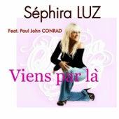 Viens par là de Séphira Luz