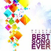 Best Song Ever by Melany Turner