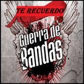 Te Recuerdo by Guerra De Bandas