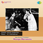 Mooga Manasulu (Original Motion Picture Soundtrack) de Various Artists