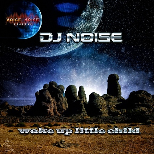 Wake up Little Child by DJ Noise