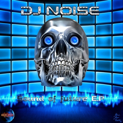 Sound of Future - EP by DJ Noise