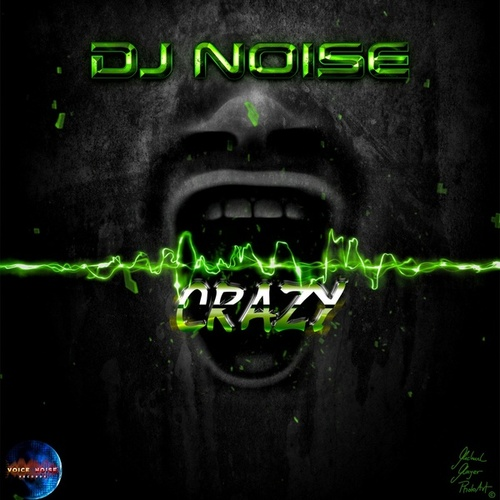 Crazy by DJ Noise