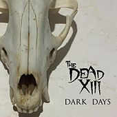 Dark Days by The Dead XIII