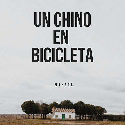 Un Chino en bicicleta by The Makers