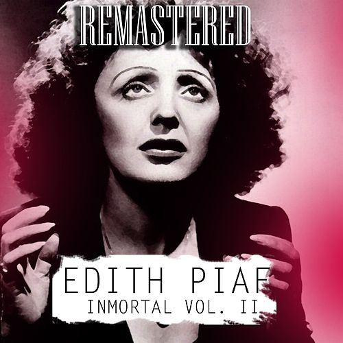 Inmortal, Vol. 2 by Édith Piaf