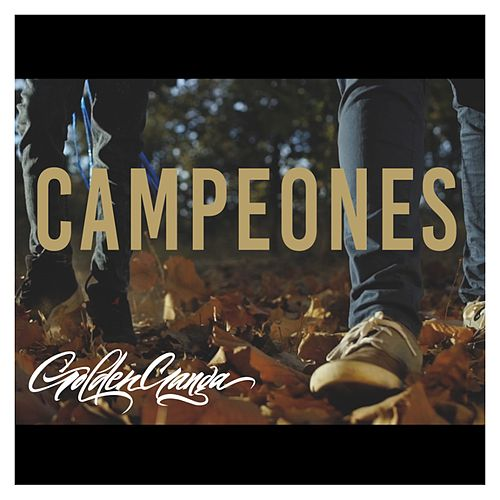 Campeones by Golden Ganga