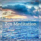Ocean Waves, Piano, Guitar - Zen Meditation, Soothing Sleep, Yoga, Reiki, Wellness, Relax Music for Anxiety by Various Artists