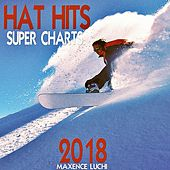 Hat Hits Super Charts 2018 von Various Artists