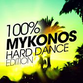 100% Mykonos Hard Dance Edition de Various Artists