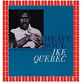 Heavy Soul (Bonus Track Version) (Hd Remastered Edition) by Ike Quebec