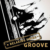 Relaxing Swing Groove de Various Artists