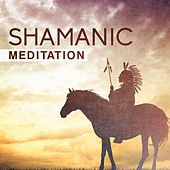 Shamanic Meditation (Indian Healing Music with Nature Sounds, Relaxation & Sleep) by Meditation Music Zone