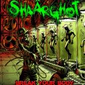 Break Your Body by Shaârghot