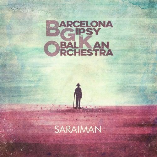 Saraiman de Barcelona Gipsy balKan Orchestra