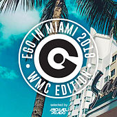 Ego in Miami Wmc 2018 Selected by Michael Prado by Various Artists