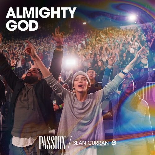 Almighty God (Live) by Passion
