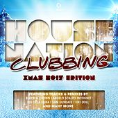 House Nation Clubbing: X-Mas 2017 Edition by Various Artists
