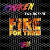 Fire For Them (feat. MC Kane) de Ryuken