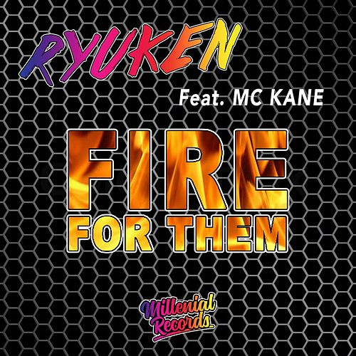 Fire For Them (feat. MC Kane) by Ryuken