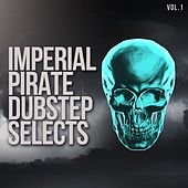 Imperial Pirate Dubstep Selects, Vol. 1 - EP di Various Artists