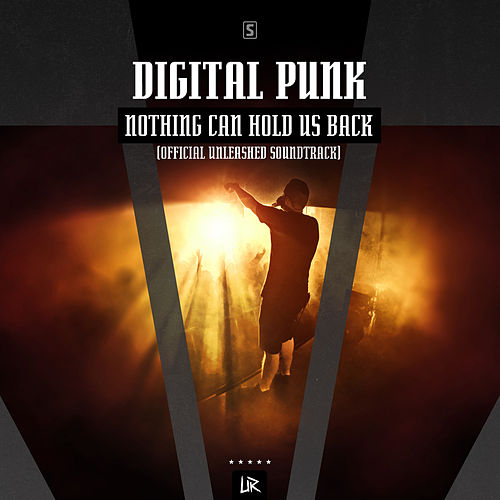 Nothing Can Hold Us Back (Official Unleashed Sountrack) by Digital Punk