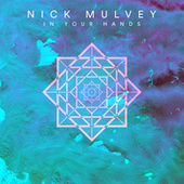 In Your Hands (Single Version) van Nick Mulvey
