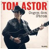 Gegen den Strom von Tom Astor
