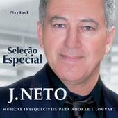 Seleção Especial: Músicas Inesquecíveis para Adorar e Louvar (Playback) de J. Neto