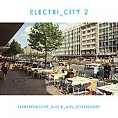 ELECTRI_CITY 2 (Elektronische Musik aus Düsseldorf) de Various Artists
