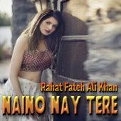 Nainu Ne Dil Loot Liya by Rahat Fateh Ali Khan