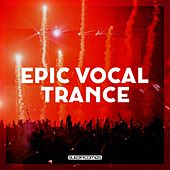 Epic Vocal Trance - EP by Various Artists