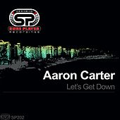 Let's Get Down by Aaron Carter