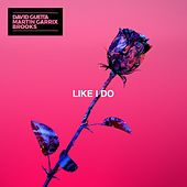 Like I Do by David Guetta, Martin Garrix & Brooks