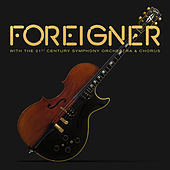 With the 21st Century Symphony Orchestra & Chorus by Foreigner