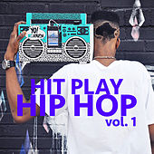 Hit Play Hip Hop, vol. 1 by Various Artists