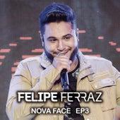 Felipe Ferraz, Nova Face (EP 3) [Ao Vivo] de Felipe Ferraz