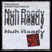 Nuh Ready Nuh Ready by Calvin Harris