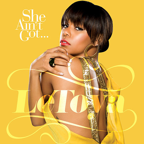 She Ain't Got (Dave Aude Radio Edit) by LeToya Luckett